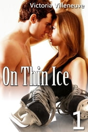 On Thin Ice 1 ebook by Victoria Villeneuve