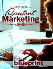 Content Marketing Blueprint ebook by David Jones