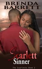 Scarlett Sinner (The Scarletts: Book 2) ebook by Brenda Barrett