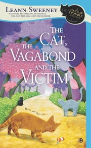 The Cat, the Vagabond and the Victim - A Cats in Trouble Mystery ebook by Leann Sweeney