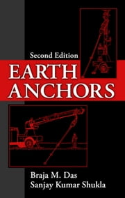 Earth Anchors, Second Edition ebook by Braja M. Das & Sanjay K. Shukla