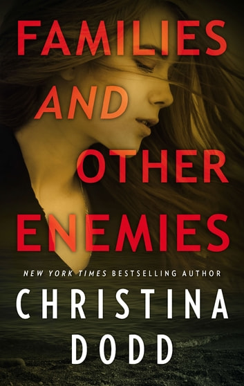 Families and Other Enemies ebook by Christina Dodd