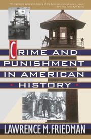 Crime And Punishment In American History ebook by Lawrence Friedman