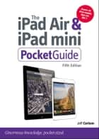 The iPad Air and iPad mini Pocket Guide ebook by Jeff Carlson