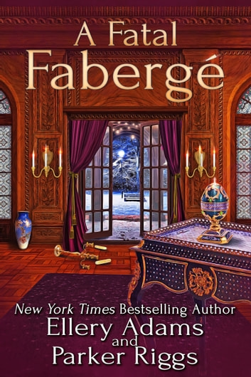 A Fatal Fabergé ebook by Ellery Adams,Parker Riggs