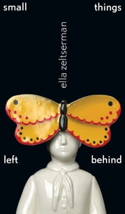 small things left behind ebook by Ella Zeltserman