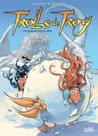 Trolls de Troy T24 - Un caillou sur la tête ebook by Christophe Arleston, Jean-Louis Mourier