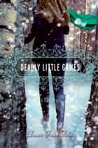 Deadly Little Games ebook by Laurie Faria Stolarz