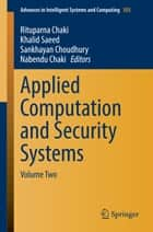 Applied Computation and Security Systems - Volume Two ebook by Rituparna Chaki, Khalid Saeed, Sankhayan Choudhury,...