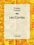 Les Contes ebook by Ligaran, Charles Perrault, Gustave Doré