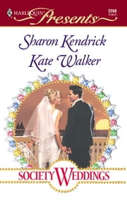 Society Weddings - Promised to the Sheikh\The Duke's Secret Wife ebook by Sharon Kendrick, Kate Walker