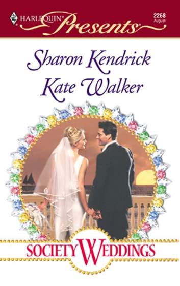 Society Weddings - An Anthology ebook by Sharon Kendrick,Kate Walker