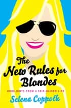 The New Rules for Blondes ebook by Selena Coppock