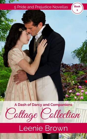 A Dash Of Darcy And Companions Cottage Collection 1 Ebook By Leenie
