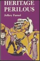 Heritage Perilous ebook by Jeffery Farnol