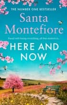 Here and Now - Evocative, emotional and full of life, the most moving book you'll read this year ebook by