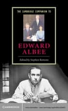 The Cambridge Companion to Edward Albee ebook by Stephen Bottoms