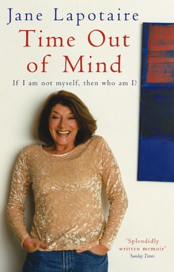 Time Out Of Mind eBook by Jane Lapotaire