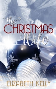 The Christmas Wife ebook by Elizabeth Kelly