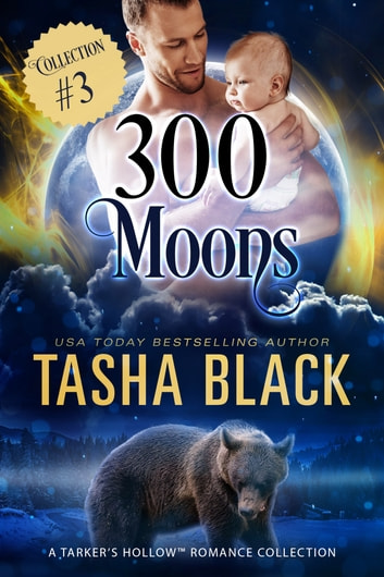 300 Moons Collection 3 - A BBW Paranormal Shifter Romance Box Set ebook by Tasha Black