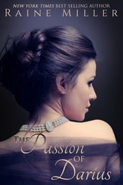 The Passion of Darius - A Gothic Tale of Love and Seduction ebook by Raine Miller