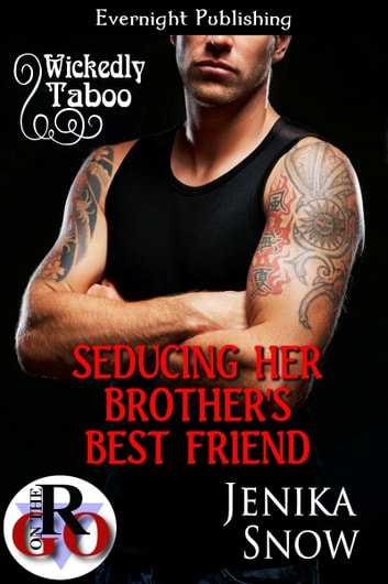 Seducing Her Brother's Best Friend ebook by Jenika Snow