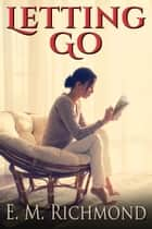 Letting Go ebook by E M Richmond