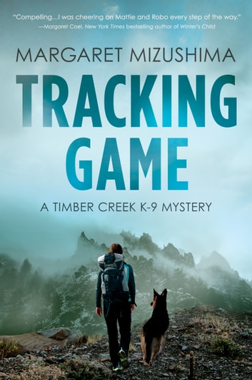 Tracking Game - A Timber Creek K-9 Mystery ebook by Margaret Mizushima