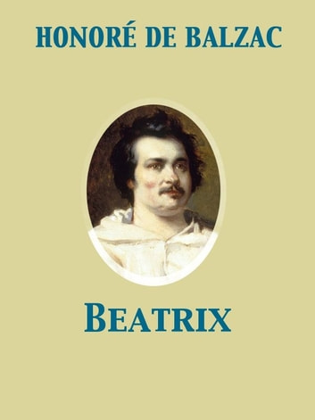 Beatrix ebook by Katharine Prescott Wormeley,Honoré de Balzac