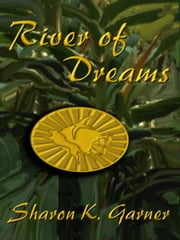 River of Dreams ebook by Garner, Sharon K.