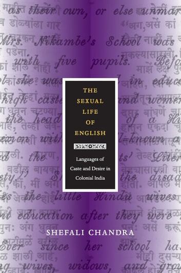 The Sexual Life of English - Languages of Caste and Desire in Colonial India ebook by Shefali Chandra