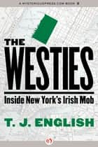 The Westies ebook by T. J. English