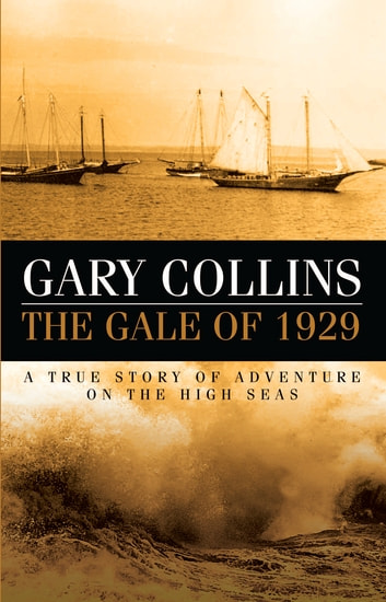 The Gale of 1929 ebook by Gary Collins