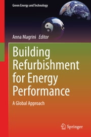 Building Refurbishment for Energy Performance - A Global Approach ebook by Anna Magrini