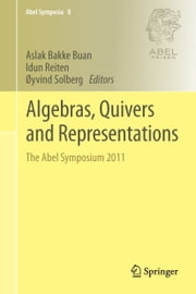 Algebras, Quivers and Representations - The Abel Symposium 2011 ebook by Aslak Bakke Buan,Idun Reiten,Oyvind Solberg