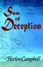 Sea of Deception ebook by Harlen Campbell