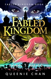 Fabled Kingdom [Part 1of10] ebook by Queenie Chan