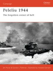 Peleliu 1944 - The forgotten corner of hell ebook by Jim Moran,Gordon L. Rottman,Howard Gerrard