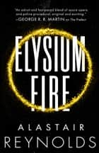 Elysium Fire ebook by Alastair Reynolds