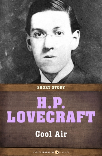 Cool Air - Short Story ebook by H. P. Lovecraft