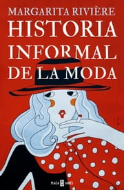 Historia informal de la moda ebook by M RIVIERE