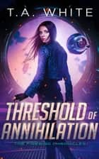 Threshold of Annihilation ebook by
