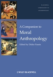 A Companion to Moral Anthropology ebook by Didier Fassin