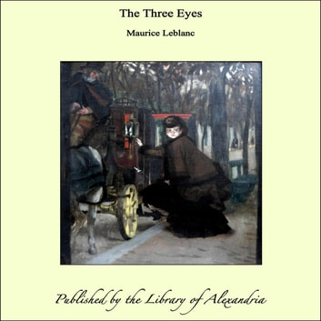 The Three Eyes ebook by Maurice Leblanc