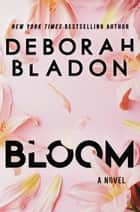 Bloom ebook by Deborah Bladon