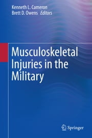 Musculoskeletal Injuries in the Military ebook by Kenneth L. Cameron,Brett D. Owens