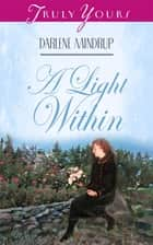 A Light Within ebook by Darlene Mindrup