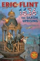 1636: The Saxon Uprising ebook by