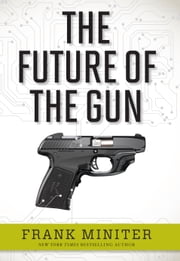 The Future of the Gun ebook by Frank Miniter