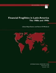 Financial Fragilities in Latin America: The 1980s and 1990s ebook by Steven Mr. Weisbrod,Liliana Ms. Rojas-Suárez